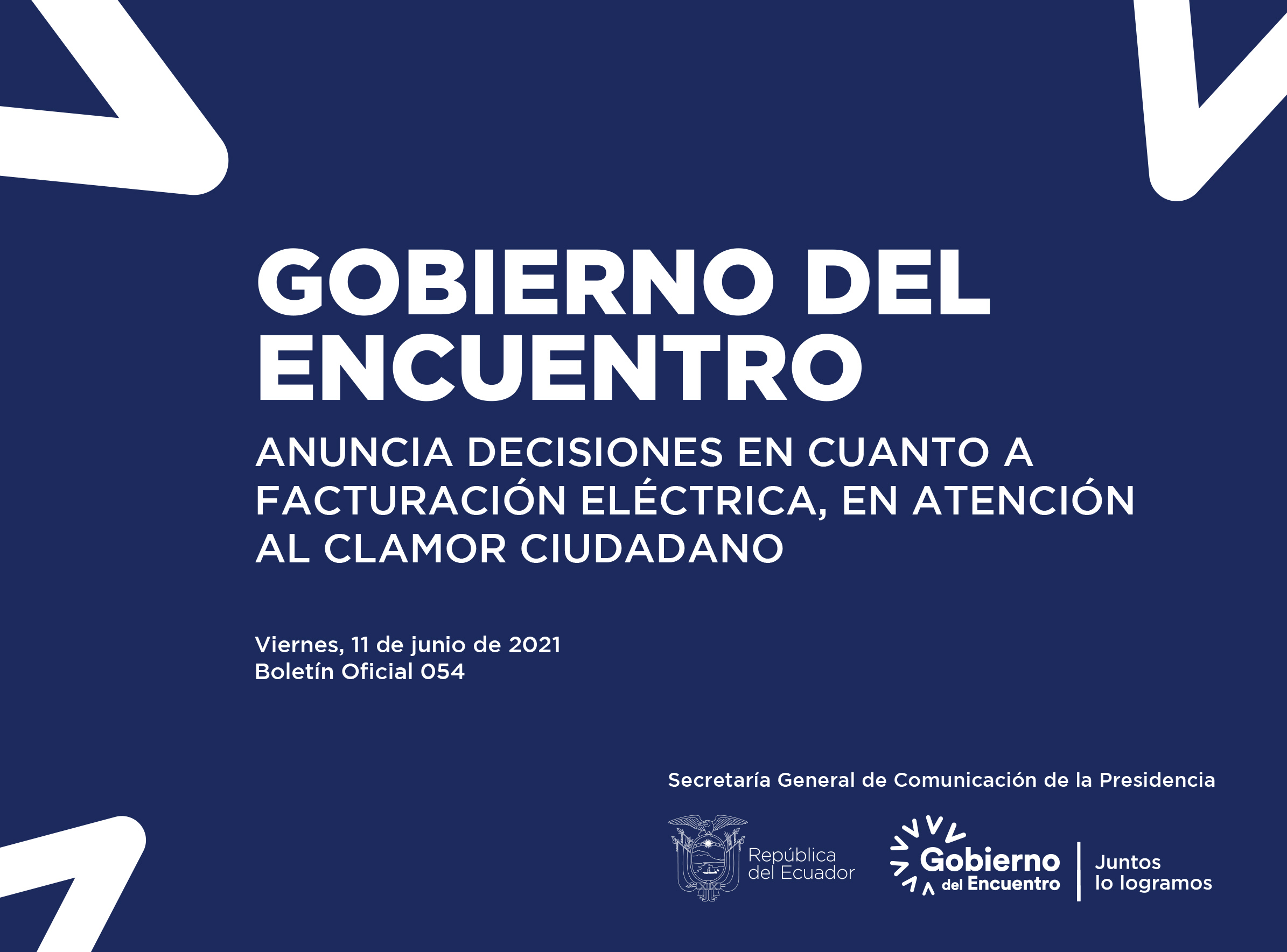 GOBIERNO DEL ENCUENTRO ANUNCIA DECISIONES EN CUANTO A FACTURACIÓN ELÉCTRICA, EN ATENCIÓN AL CLAMOR CIUDADANO